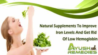 Natural Supplements To Improve Iron Levels And Get Rid Of Low Hemoglobin