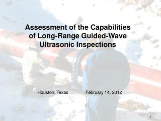 Assessment of the Capabilities of Long-Range Guided-Wave Ultrasonic Inspections