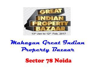 Mahagun Great Indian Property Bazaar Sector 78 Noida