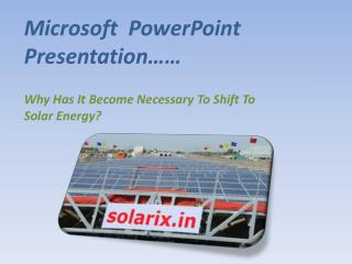 Why Has It Become Necessary To Shift To Solar Energy?