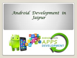 Android Development in Jaipur - ENC Technologies