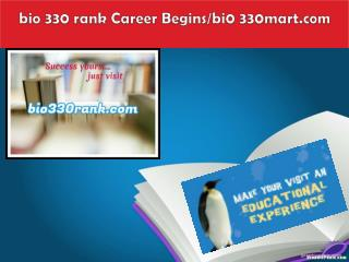 BIO 330 rank Career Begins/bi0 330mart.com