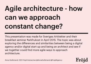 Agile architecture - for Sveriges Arkitekter #arkfrukost
