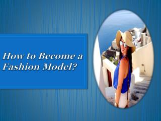 How to Become a Fashion Model – Kim Hanieph