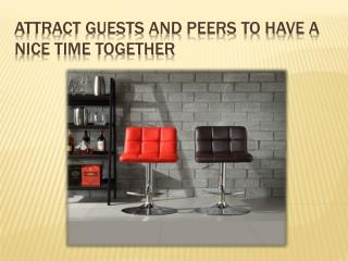 Attract Guests and Peers to Have a Nice Time Together