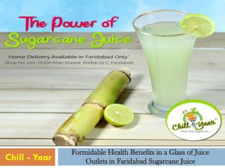 Formidable Health Benefits in a Glass of Juice Outlets in Faridabad Sugarcane Juice