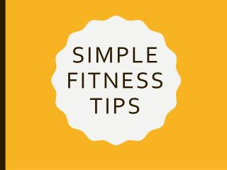 Simple Fitness Tips to Start a Healthier Life
