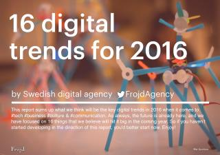 16 digital trends for 2016 by @FrojdAgency