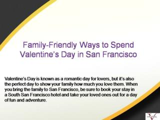Family-Friendly Ways to Spend Valentine's Day in San Francisco
