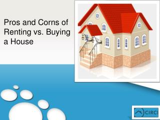 Pros and Corns of Renting vs. Buying a House