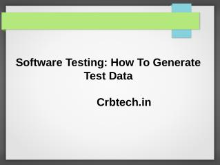 Software Testing: How To Generate Test Data