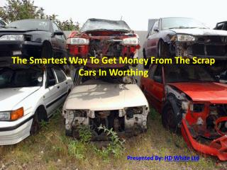The Smartest Way To Get Money From The Scrap Cars In Worthing