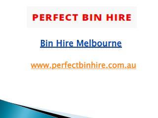 Bin Hire Melbourne - perfectbinhire.com.au