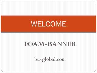 Foam Banner