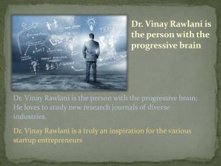 Dr. Viany Rawlani: An enthusiastic entrepreneur