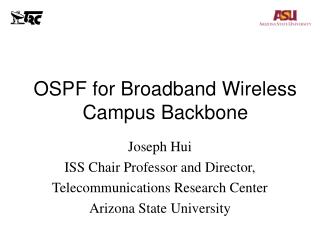 OSPF for Broadband Wireless Campus Backbone