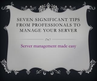 Server Management Tips by Experts