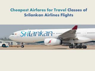 Cheapest Airfares for Travel Classes of SriLankan Airlines Flights