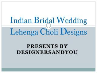Indian Bridal Wedding Lehenga Choli Designs Collection Online 2017