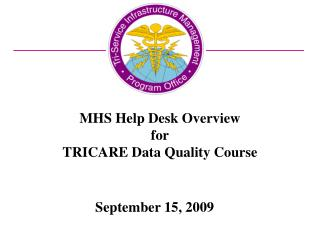 MHS Help Desk Overview for TRICARE Data Quality Course