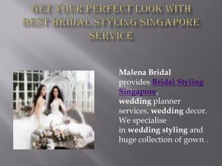Get Your Perfect Look with Best Bridal Styling singapore Service