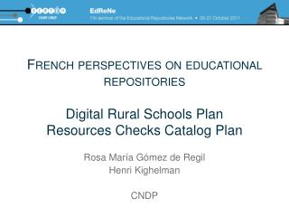 French perspectives on educational repositories   Digital Rural Schools Plan Resources Checks Catalog Plan