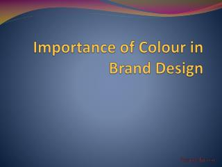 Importance of Colour in Brand Design