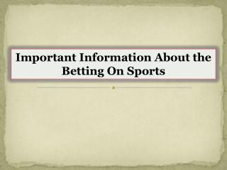 Important Information About the Betting On Sports