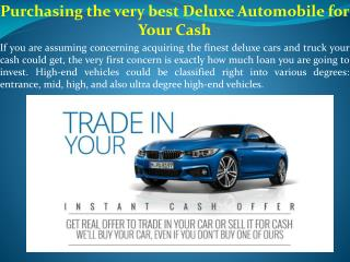 Purchasing the very best Deluxe Automobile for Your Cash