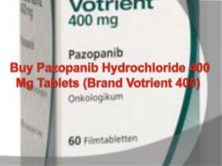 Buy Votrient Pazopanib Hydrochloride 400 Mg Tablets