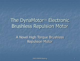The DynaMotorTM Electronic Brushless Repulsion Motor