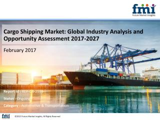 Cargo Shipping Market Revenue, Opportunity, Forecast and Value Chain 2016-2026