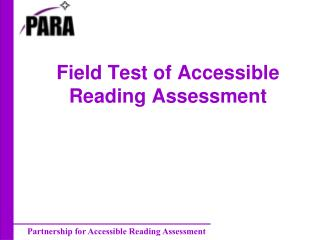 Field Test of Accessible Reading Assessment