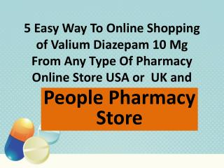 Top 5 Simple Easy Way of Valium Diazepam 10 mg Online Shopping  in From Pharmacy Store USA