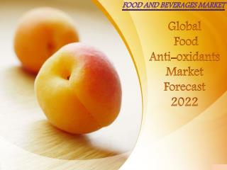 Global Food Antioxidants Market Forecast 2022: Aarkstore