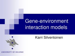 Gene-environment interaction models