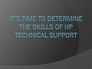 It's Time To Determine The Skills Of HP Technical Support