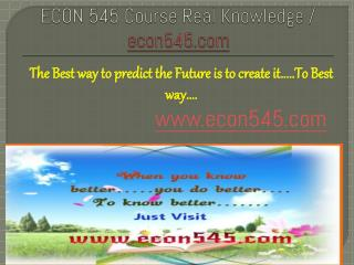 ECON 545 Course Real Knowledge / econ 545 dotcom