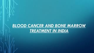 Blood Cancer and Bone Marrow Treatment in India