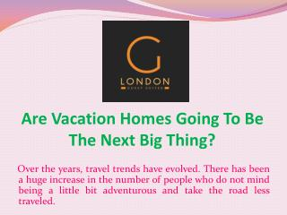 Are Vacation Homes Going To Be The Next Big Thing?