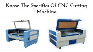 Know The Specifics Of CNC Cutting Machine