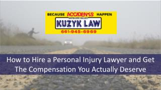 How to Hire a Personal Injury Lawyer and Get the Compensation You Actually Deserve