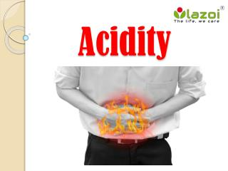 Acidity: Definition, causes, symptoms and treatment of acidity.