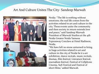 Art And Culture Unites The City- Sandeep Marwah