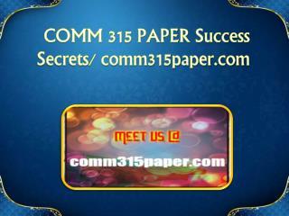 COMM 315 PAPER Success Secrets/ comm315paper.com