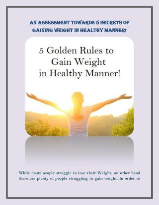 An Assessment towards 5 Secrets of Gaining Weight in Healthy Manner