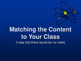 Matching the Content to Your Class