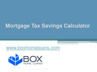 Mortgage Tax Savings Calculator - www.boxhomeloans.com