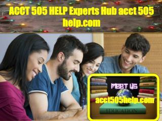 ACCT 505 HELP Experts Hub/ acct505help.com