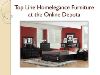 Top Line Homelegance Furniture at the Online Depot